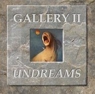 Gallery II - Undreams